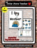 Weather  - Adapted 'I Spy' Easy Interactive Reader - 8 pages *s