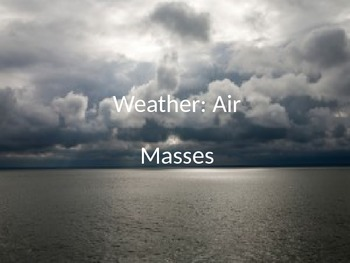 Weather: Air Masses and Fronts