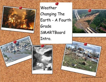 Weather Changing the Earth - A Fourth Grade SMARTBoard Intro.
