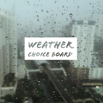 Weather Choice Board