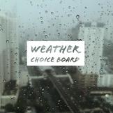 Weather Choice Board