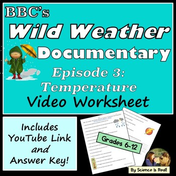 Weather Documentary Worksheet with Free Video Link: BBC's Wild Weather Episode 3