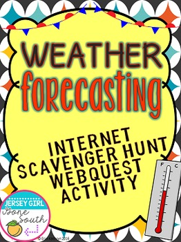 Weather Forecasting Internet Scavenger Hunt WebQuest Activity