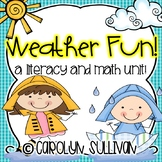 Weather Fun! A Literacy and Math unit with Common Core Standards Included!