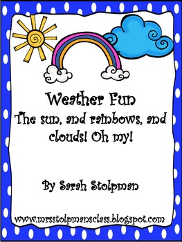 Weather Fun: The sun, rainbows, and clouds! Oh my!