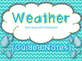 Weather Guided Notes **use with presentation**
