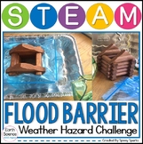 Weather Hazard Flood STEAM and STEM Challenge 3-ESS3-1