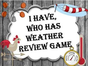 Weather I Have, Who Has Review Game