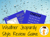 Weather Jeopardy Style Review Game