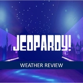 Weather Jeopardy Review