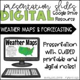 Weather Maps & Forecasting - Digital Presentation Slides & Guided Notes