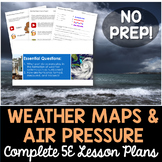 Weather Maps and Air Pressure Complete 5E Lesson Plan - Distance Learning