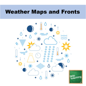 Weather Maps and Fronts Diagrams, Notes, and Worksheets