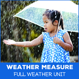 Weather Measure - Weather Unit Bundle (NGSS 3-ESS2-1)