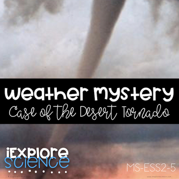 Weather Mystery: Case Of The Desert Tornado (MS-ESS2-5)