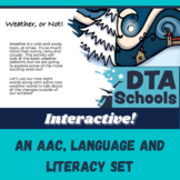 Weather, Or Not:  An Interactive AAC, Language & Literacy Set