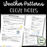 Weather Patterns - CLOZE Notes - SCAFFOLDED NOTES