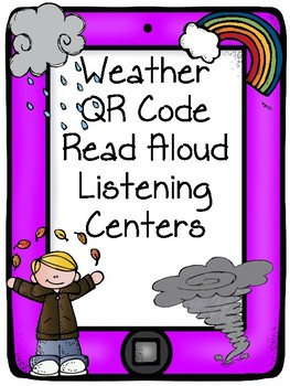 Weather QR Code Read Aloud Listening Centers