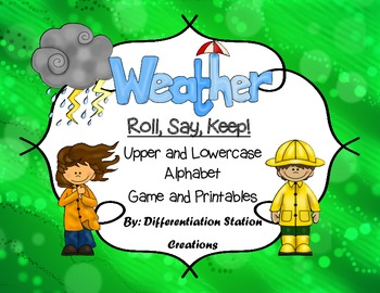 """Weather: """"Roll, Say, Keep!"""" Alphabet Center, Game, and Printables"""