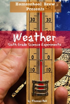 Weather: Sixth Grade Science Experiments