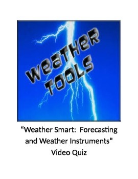 """""""Weather Smart: Forecasting and Weather Instruments"""" Video Quiz"""