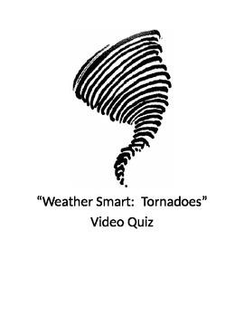 """Weather Smart: Tornadoes"" Video Quiz"