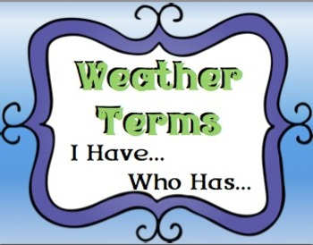 Weather Terms I Have Who Has