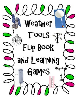 Weather Tools Flip Book and Learning Games