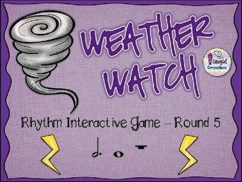 Weather Watch - Round 5 (Dotted Half Note and Whole Note/Rest)