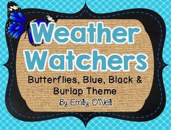 Weather Watchers (Butterfly, Blue, Black & Burlap Theme)
