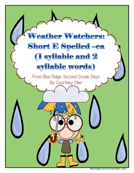 Weather Watchers: Ea As Short E As In Weather 1 and 2 Syll