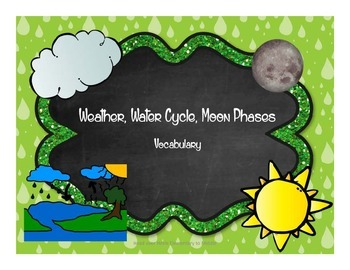 Weather, Water Cycle, Moon Phases Vocabulary