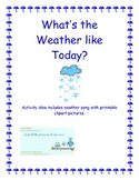 Weather, Weather, What's the weather like today?