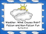 Weather: What Causes Rain? Fiction and Non-Fiction Fun