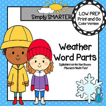 Weather Word Parts:  LOW PREP Weather Themed Syllables Write the Room