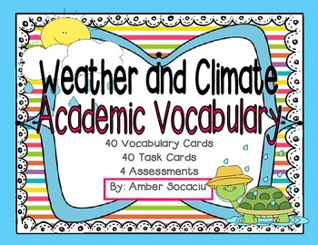 Weather and Climate Academic Vocabulary, Task Cards, and Assessments
