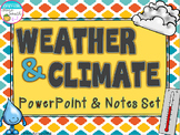 Weather and Climate PowerPoint and Notes Set