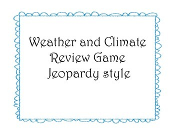 Weather and Climate Review Game- Jeopardy Style