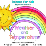 Weather and Temperature {Aligned with NGSS K-PS3-1,2;K-ESS2-1,2;K-2 ETS1-1,2}