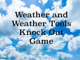Weather and Weather Tools Knock Out Game