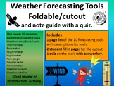 Weather forecasting tools foldable/cutout and note guide with a quiz