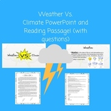 Weather vs. Climate PowerPoint W/ Reading Passage and Ques