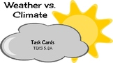 Weather vs. Climate Task Cards TEKS 5.8A