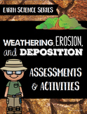 Weathering, Erosion, & Deposition Assessments &  Activities-Earth Science Series