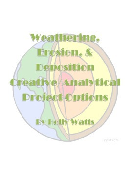 Weathering, Erosion, & Deposition Creative & Analytical Project Options
