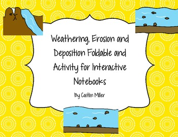 Weathering Erosion Deposition Foldable and Activity for Interactive Notebooks