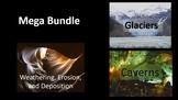 Weathering, Erosion and Deposition, Glaciers and Caverns MEGA Bundle