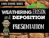 Weathering, Erosion, & Deposition Presentation - Earth Science Series