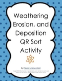 Weathering, Erosion, Deposition QR Activity