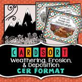 Weathering, Erosion, and Deposition - Card Sort - CER Format